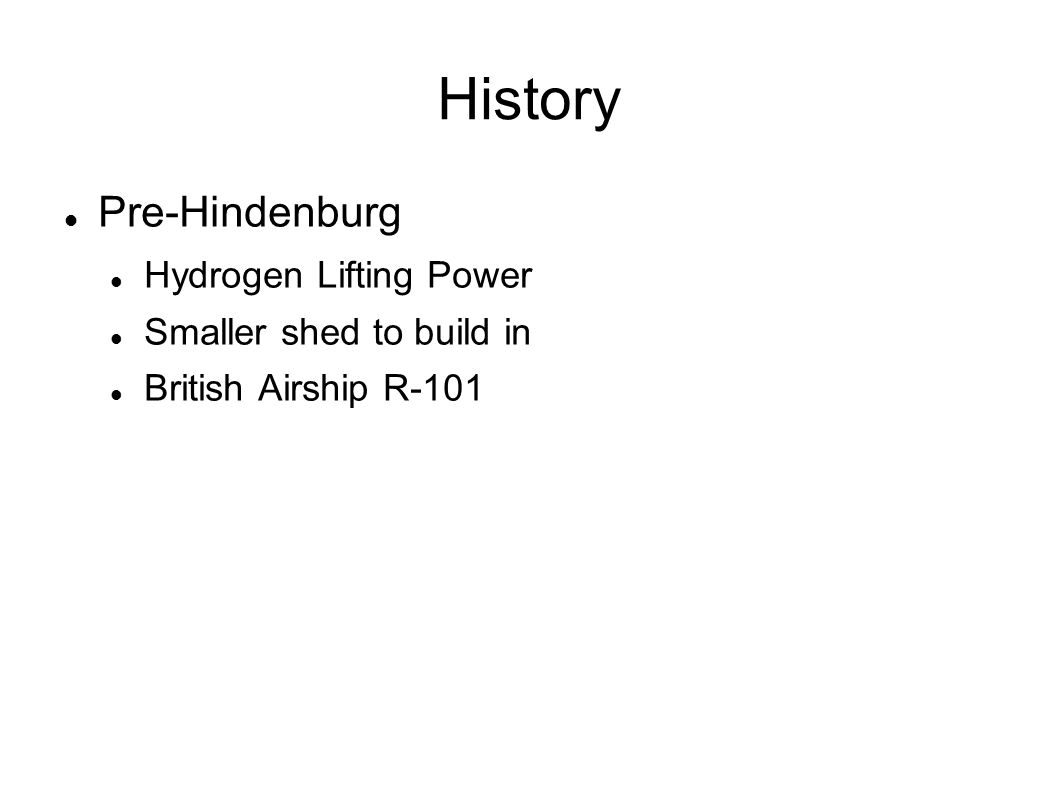 History Pre-Hindenburg Hydrogen Lifting Power Smaller shed to build in British Airship R-101