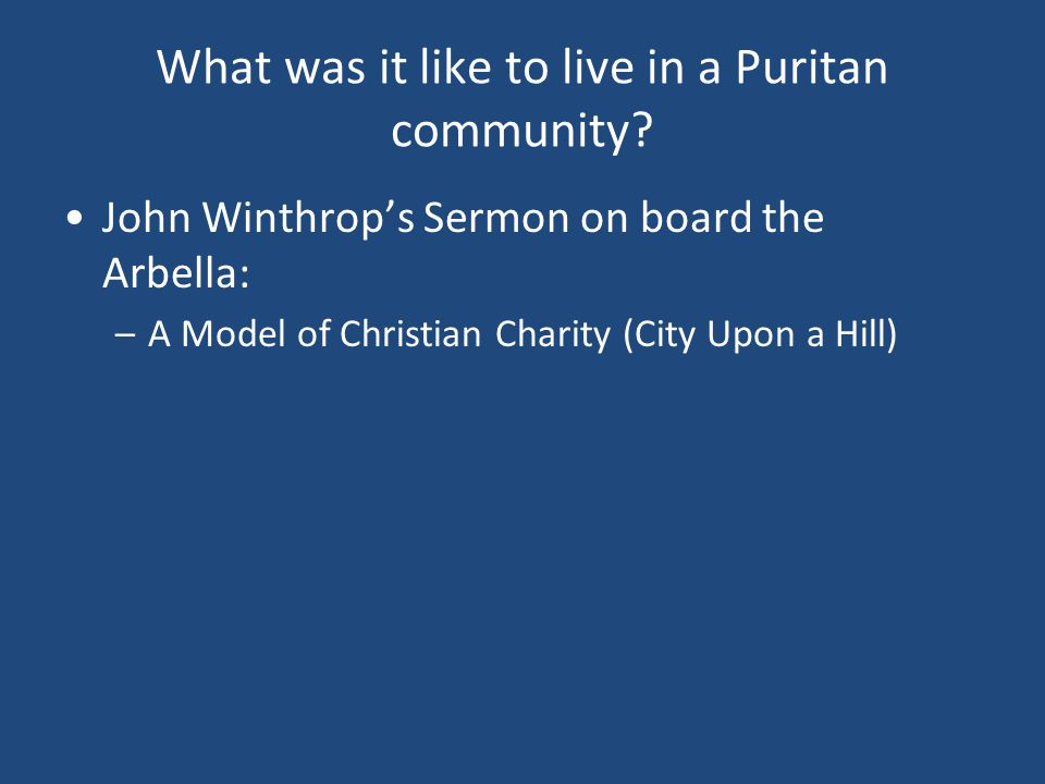 What was it like to live in a Puritan community.