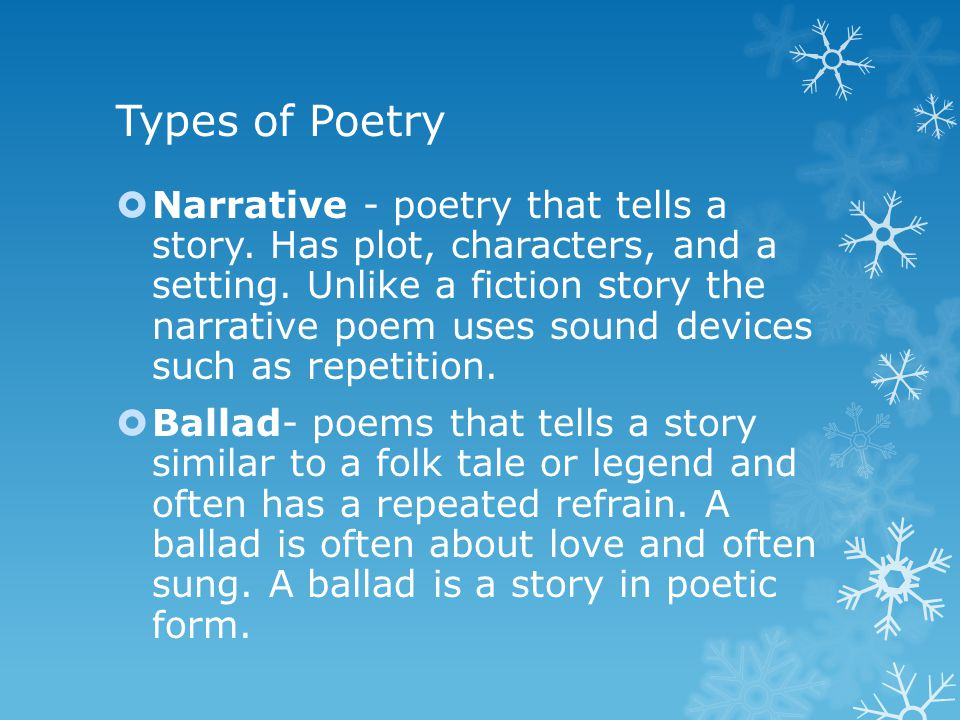 Types of Poetry  Narrative - poetry that tells a story.