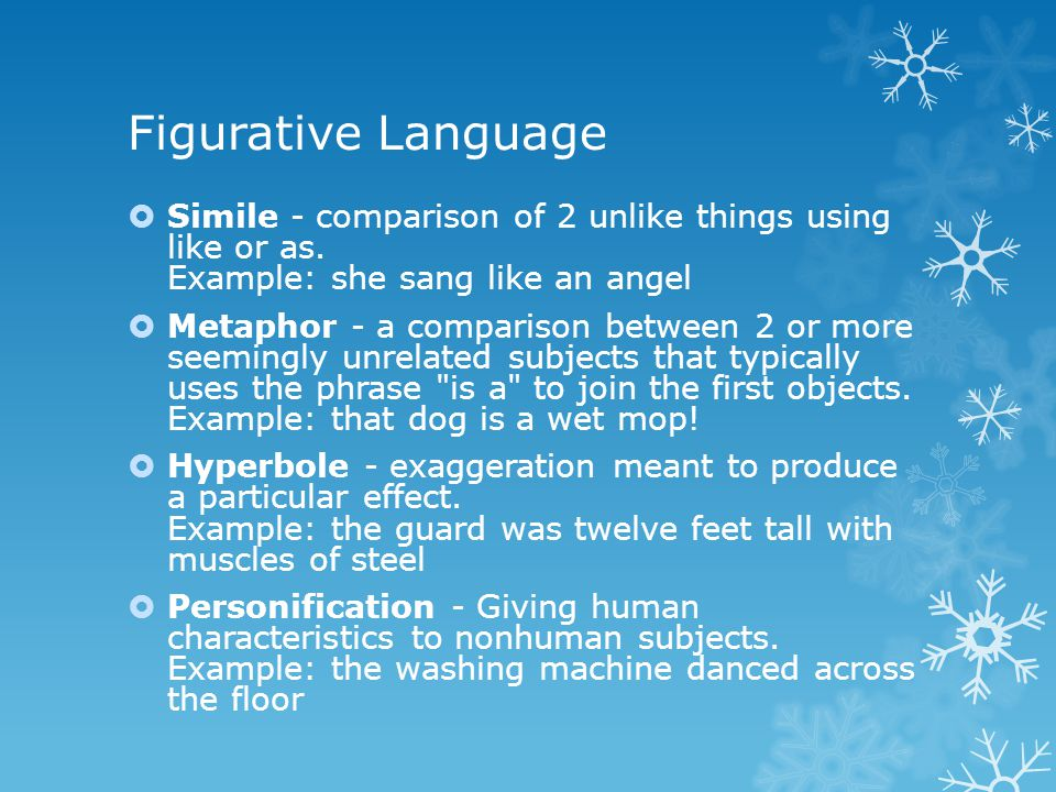 Figurative Language  Simile - comparison of 2 unlike things using like or as.