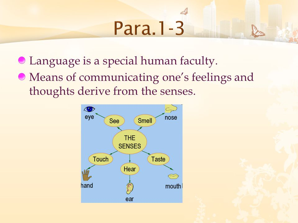 Language is a special human faculty.
