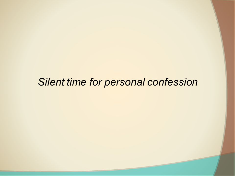 Silent time for personal confession
