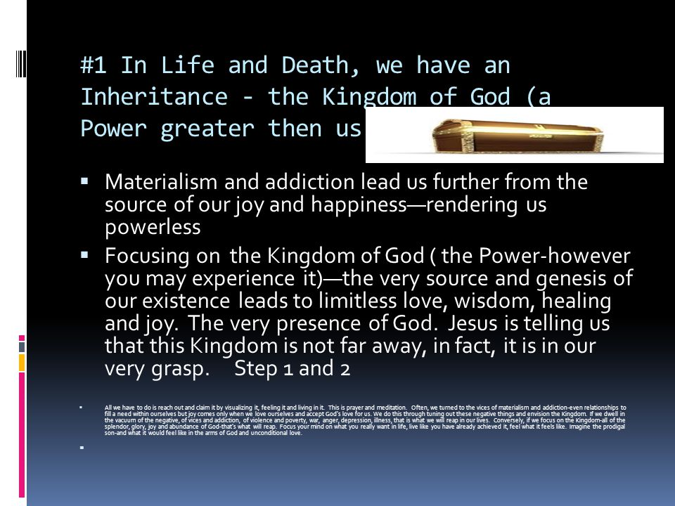  Materialism and addiction lead us further from the source of our joy and happiness—rendering us powerless  Focusing on the Kingdom of God ( the Pow