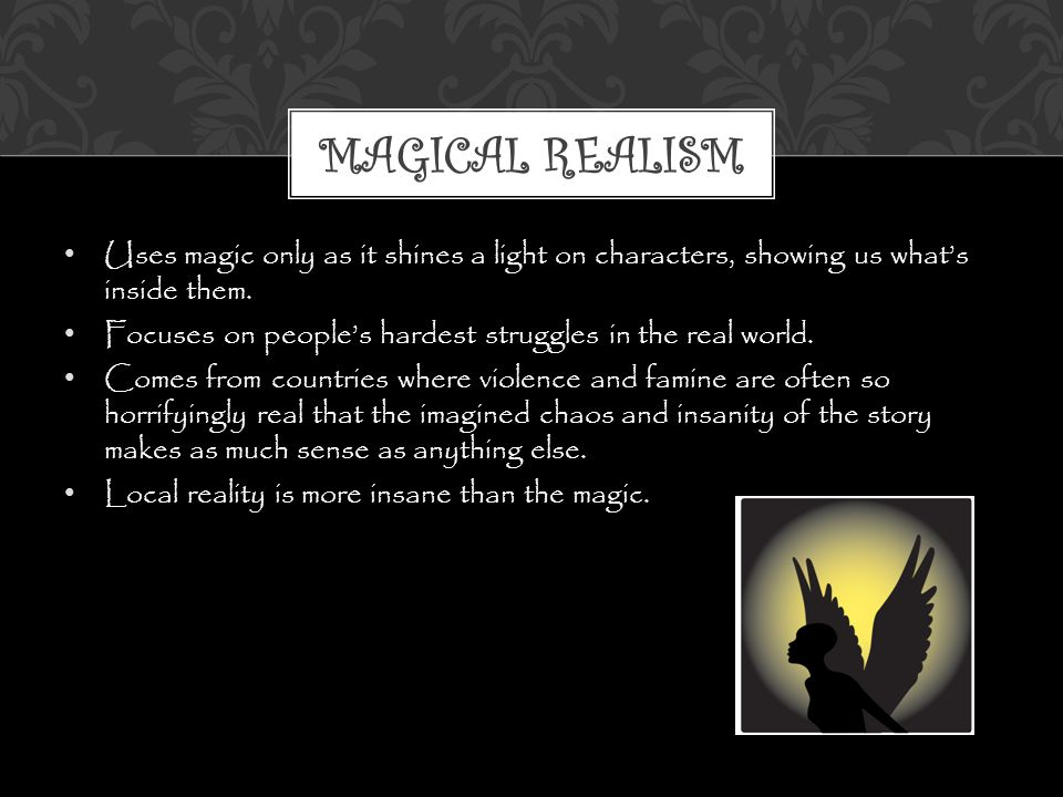 Uses magic only as it shines a light on characters, showing us what's inside them.