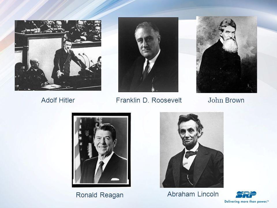 Franklin D. Roosevelt Ronald Reagan John Brown Abraham Lincoln Adolf Hitler