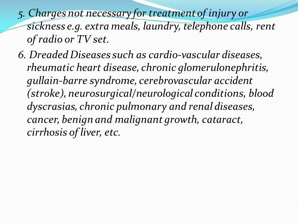 5. Charges not necessary for treatment of injury or sickness e.g.