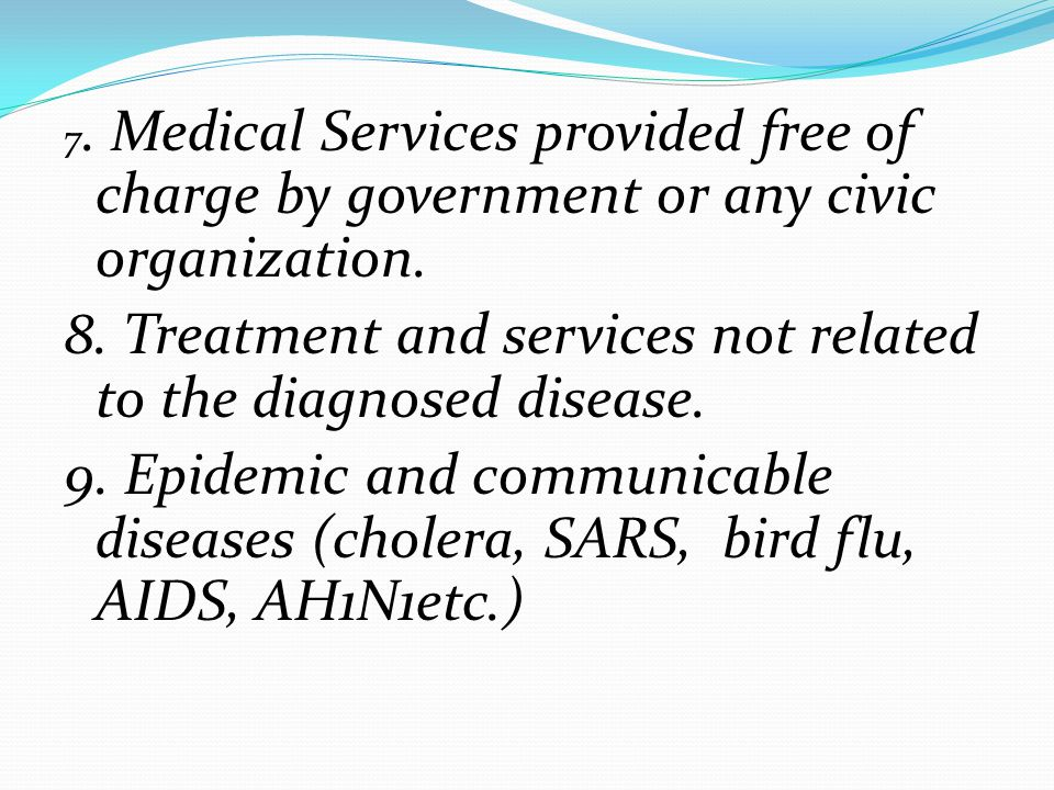 7. Medical Services provided free of charge by government or any civic organization.
