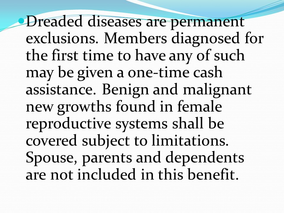 Dreaded diseases are permanent exclusions.