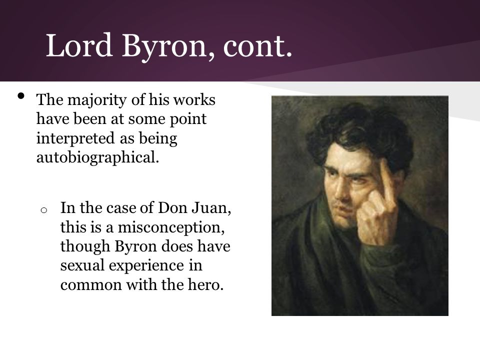 Lord Byron, Cont.Achieved celebrity status in Europe.