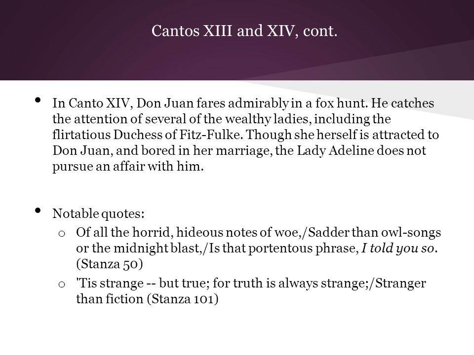 Cantos XIII and XIV, cont. In Canto XIV, Don Juan fares admirably in a fox hunt.