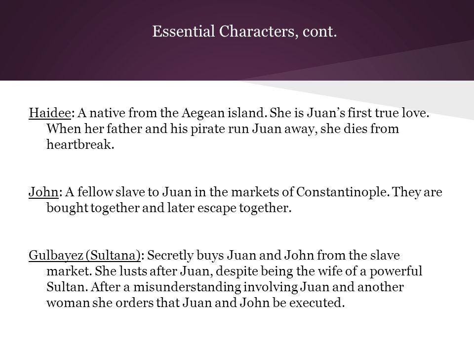 Don Juan, Byron s Epic Hero In his epic poem, Lord Byron deviates considerably from both his signature heroic archetype and the familiar Don Juan legend.