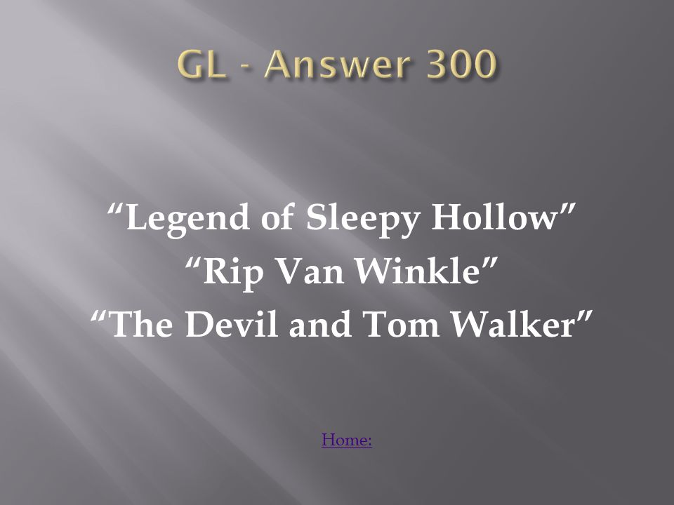 Legend of Sleepy Hollow Rip Van Winkle The Devil and Tom Walker Home: