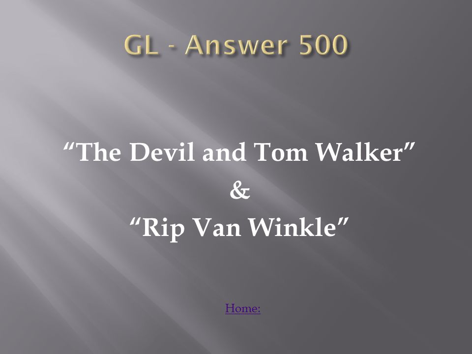 The Devil and Tom Walker & Rip Van Winkle Home: