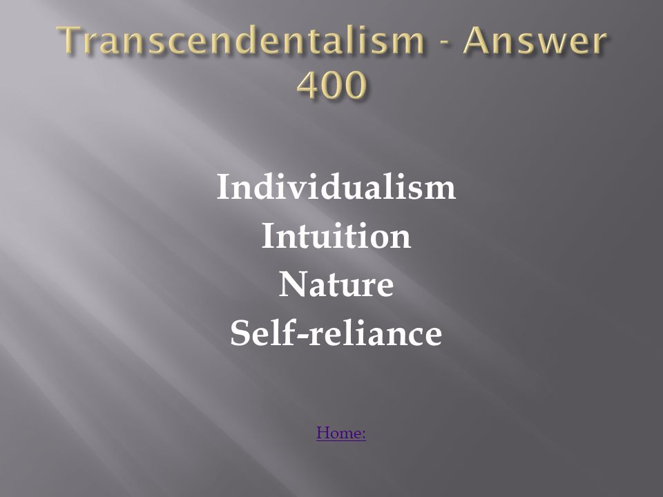 Individualism Intuition Nature Self-reliance Home: