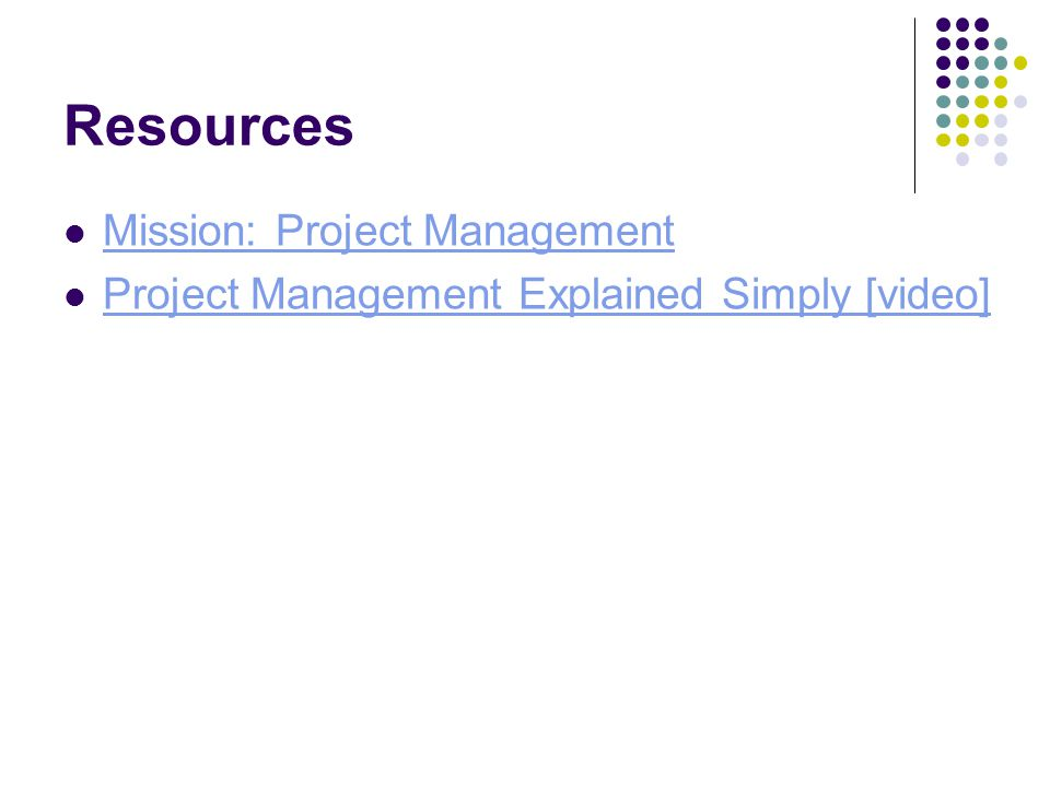 Resources Mission: Project Management Project Management Explained Simply [video]