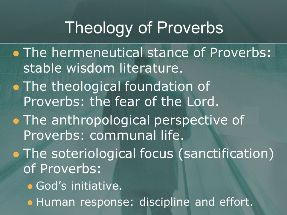 Theology of Proverbs The hermeneutical stance of Proverbs: stable wisdom literature.