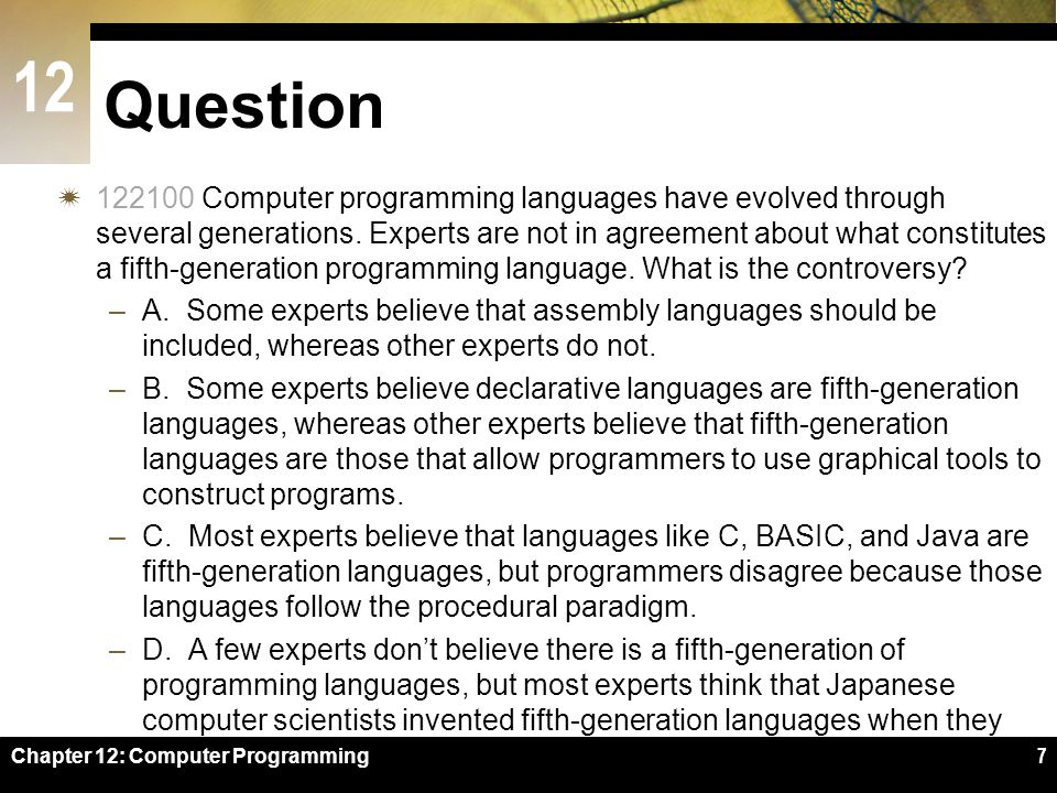 12 Question  122100 Computer programming languages have evolved through several generations.