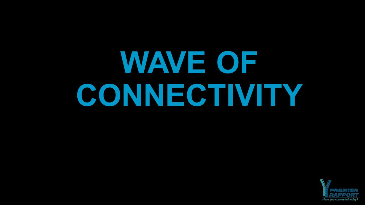WAVE OF CONNECTIVITY