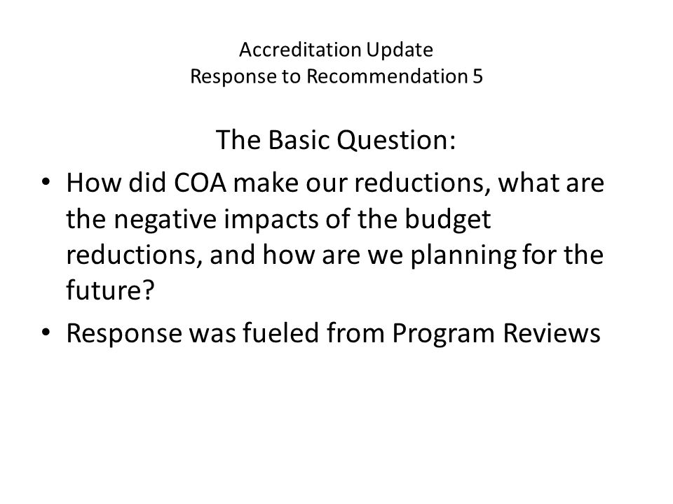 Accreditation Update Response to Recommendation 5 HOW DID WE DO IT.