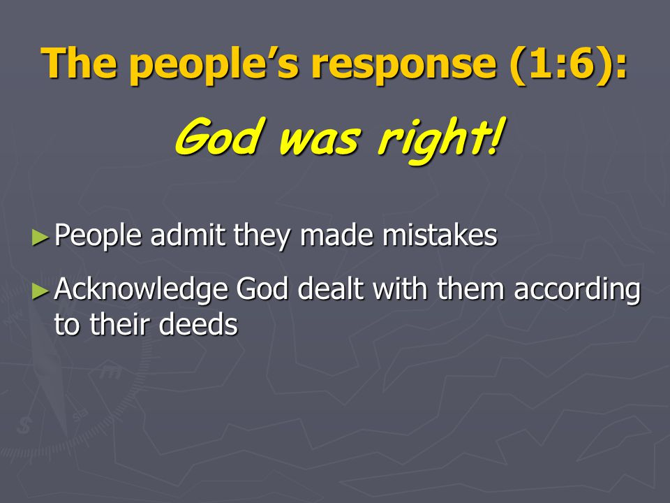 The people's response (1:6): God was right.