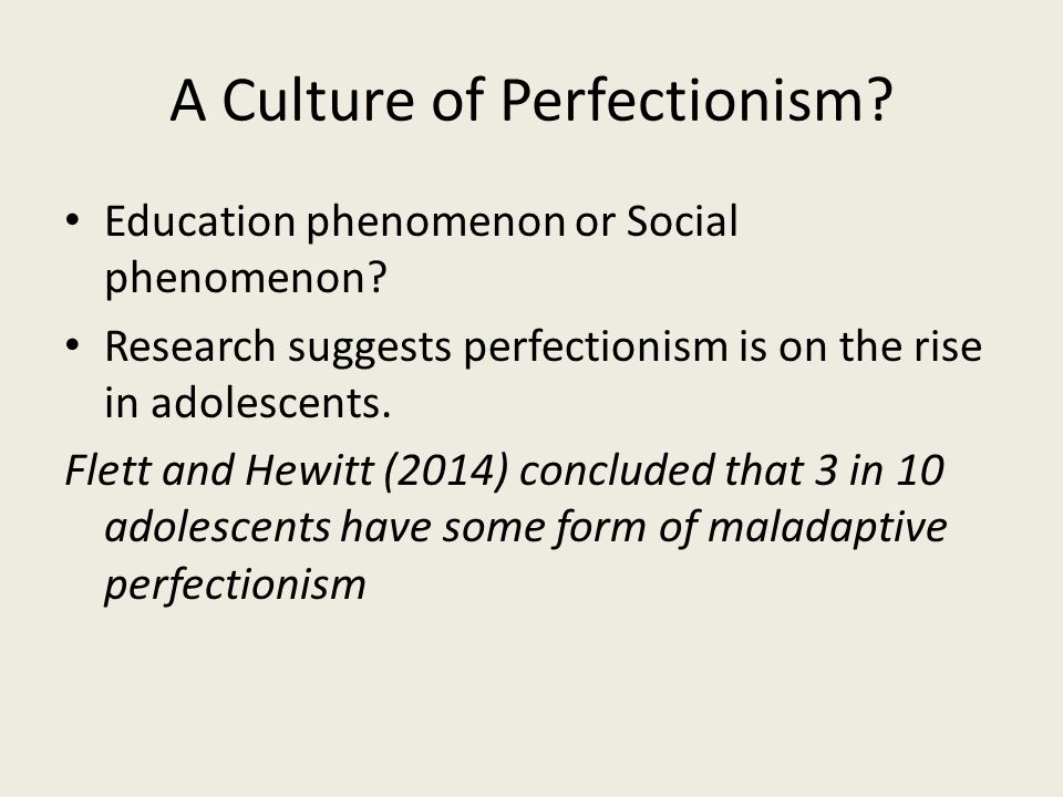 A Culture of Perfectionism.Education phenomenon or Social phenomenon.