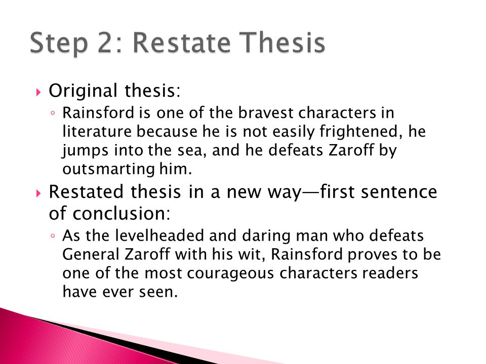  Original thesis: ◦ Rainsford is one of the bravest characters in literature because he is not easily frightened, he jumps into the sea, and he defeats Zaroff by outsmarting him.