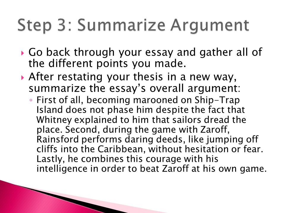  Go back through your essay and gather all of the different points you made.