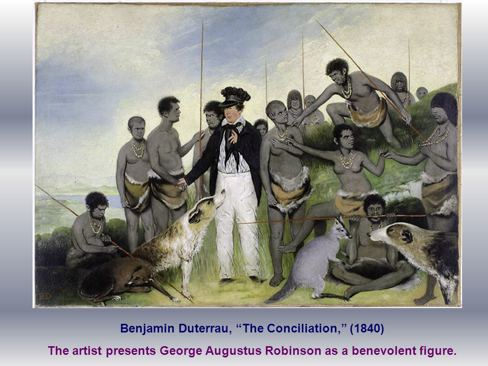 "Benjamin Duterrau, ""The Conciliation,"" (1840) The artist presents George Augustus Robinson as a benevolent figure."