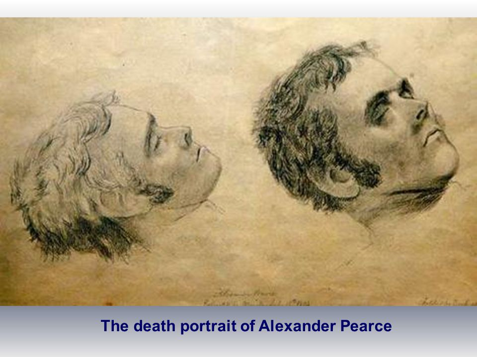 The death portrait of Alexander Pearce