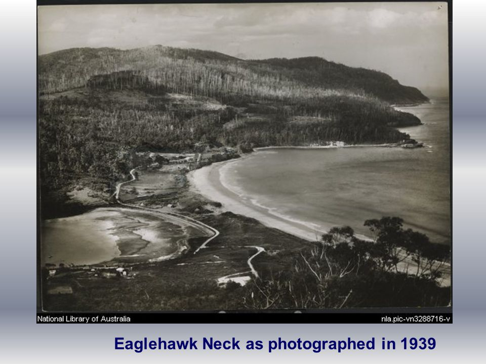Eaglehawk Neck as photographed in 1939