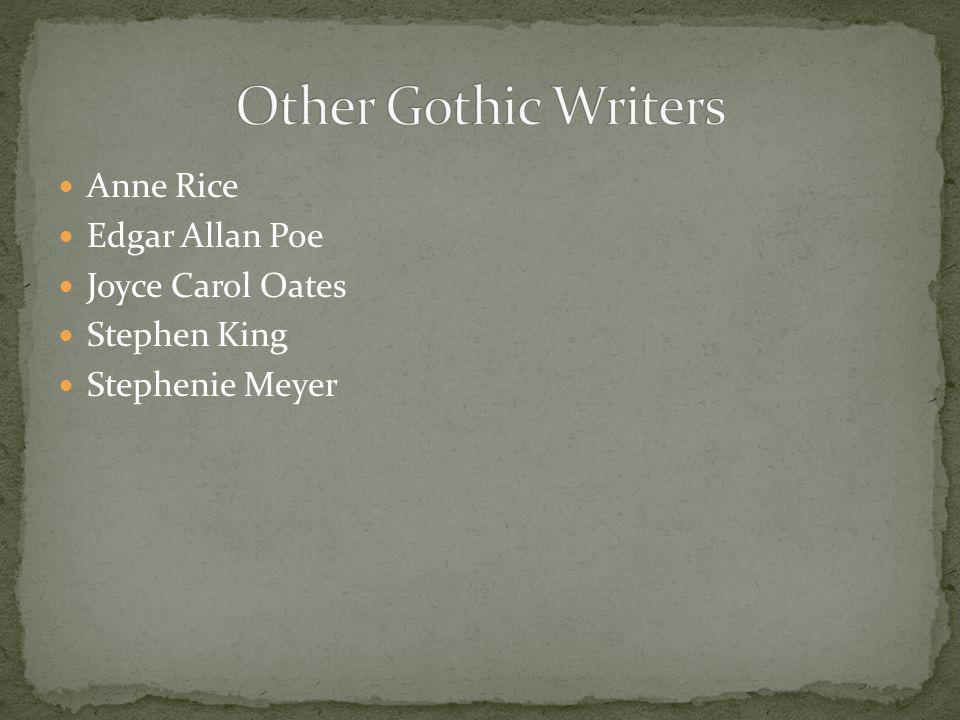 Anne Rice Edgar Allan Poe Joyce Carol Oates Stephen King Stephenie Meyer