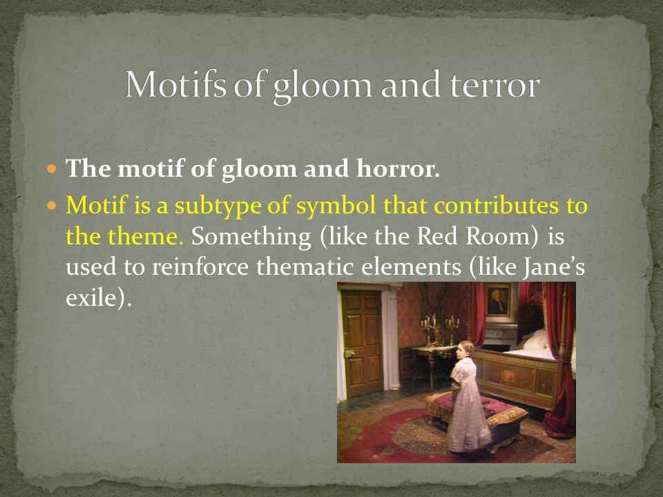 The motif of gloom and horror. Motif is a subtype of symbol that contributes to the theme.