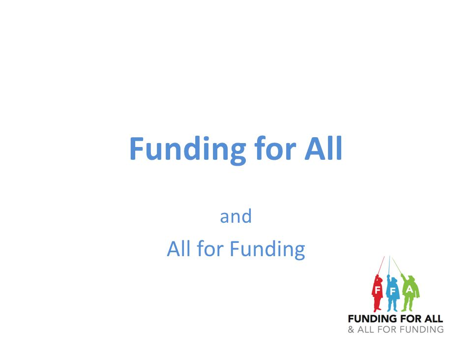 Funding for All and All for Funding