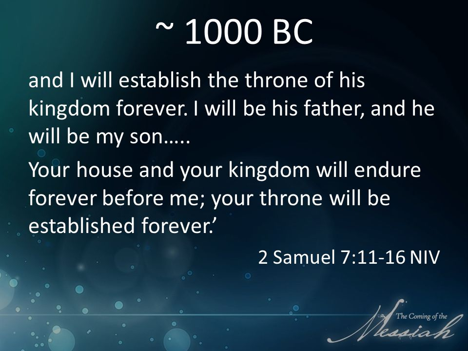 ~ 1000 BC and I will establish the throne of his kingdom forever.