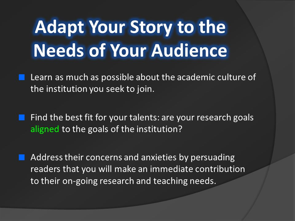 Learn as much as possible about the academic culture of the institution you seek to join.