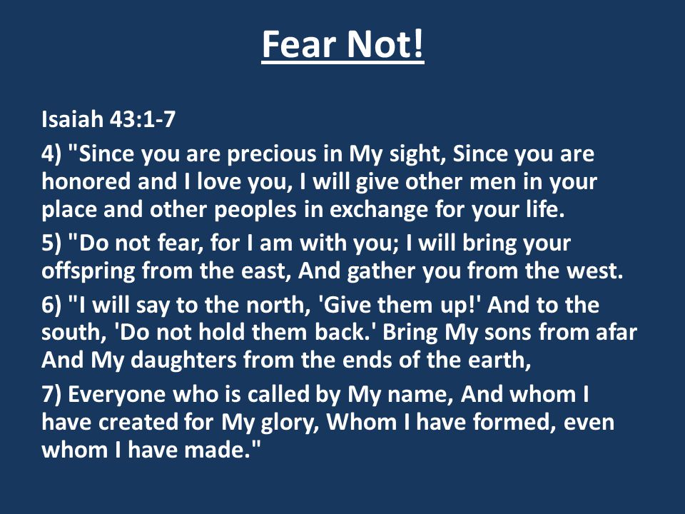 Fear Not! 1.What happens when we are ruled by our fears.
