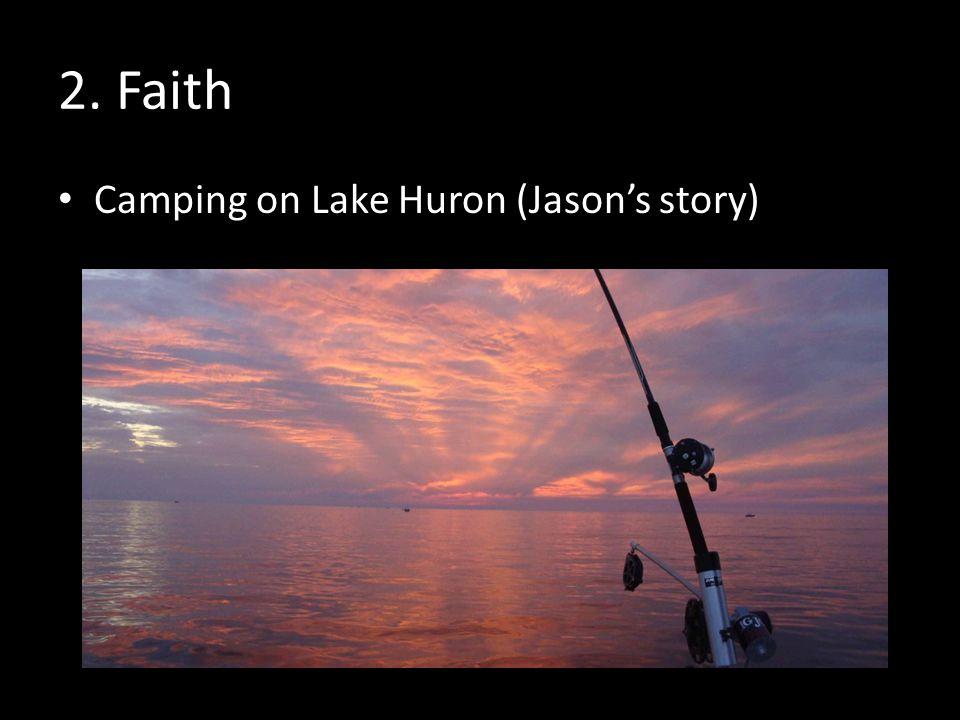 2. Faith Camping on Lake Huron (Jason's story)