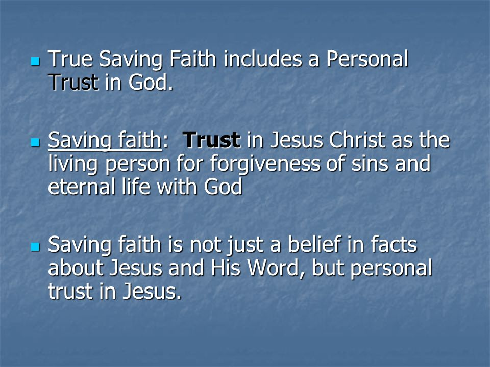True Saving Faith includes a Personal Trust in God.