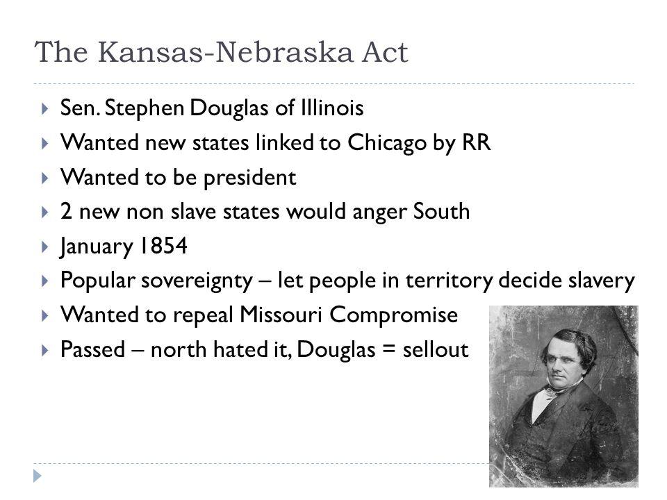 The Kansas-Nebraska Act  Sen.