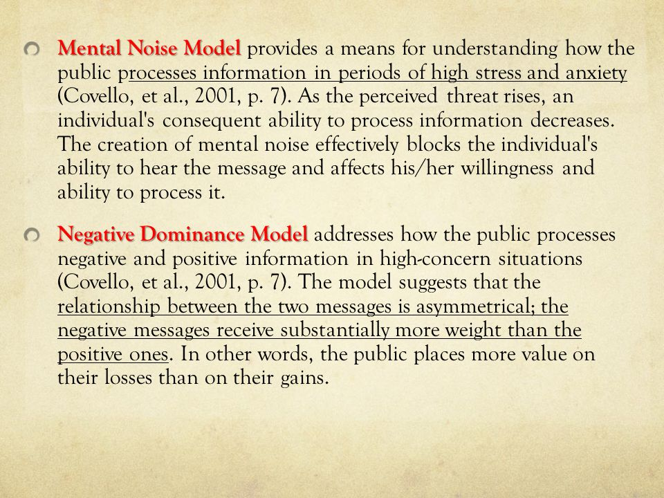 Mental Noise Model Mental Noise Model provides a means for understanding how the public processes information in periods of high stress and anxiety (C