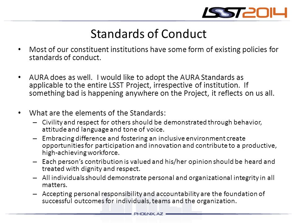 Standards of Conduct Most of our constituent institutions have some form of existing policies for standards of conduct.