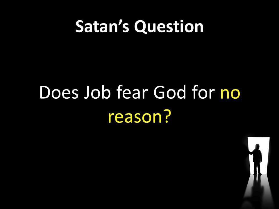 Satan's Question Does Job fear God for no reason?