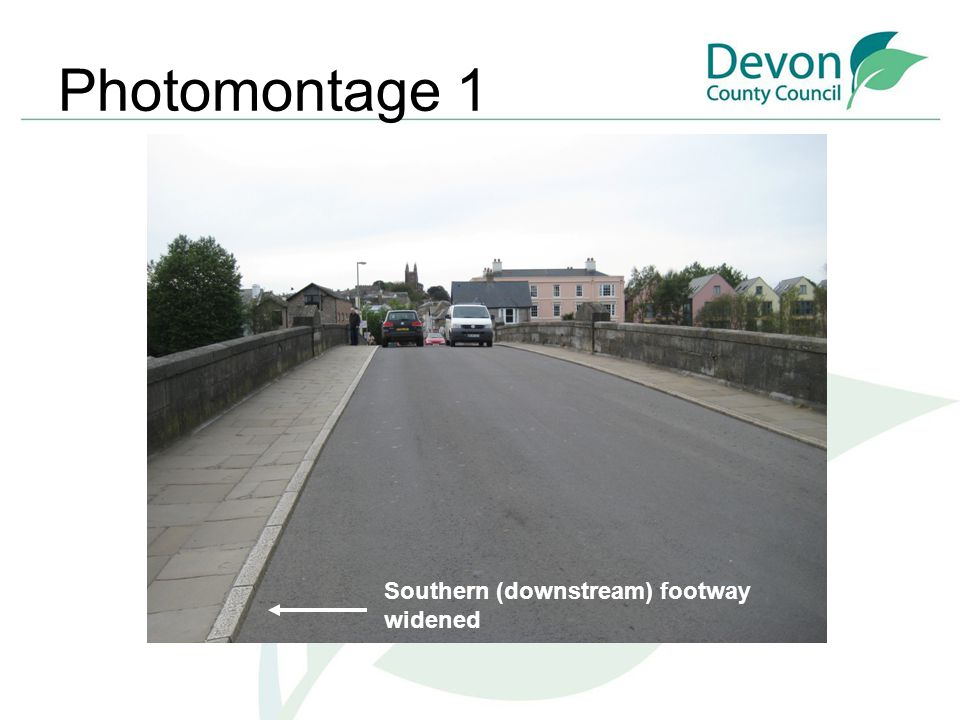 Photomontage 1 Southern (downstream) footway widened