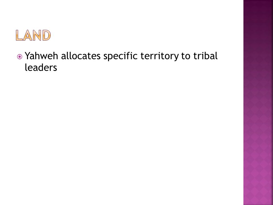  Yahweh allocates specific territory to tribal leaders