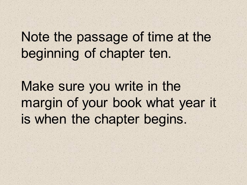 Note the passage of time at the beginning of chapter ten.