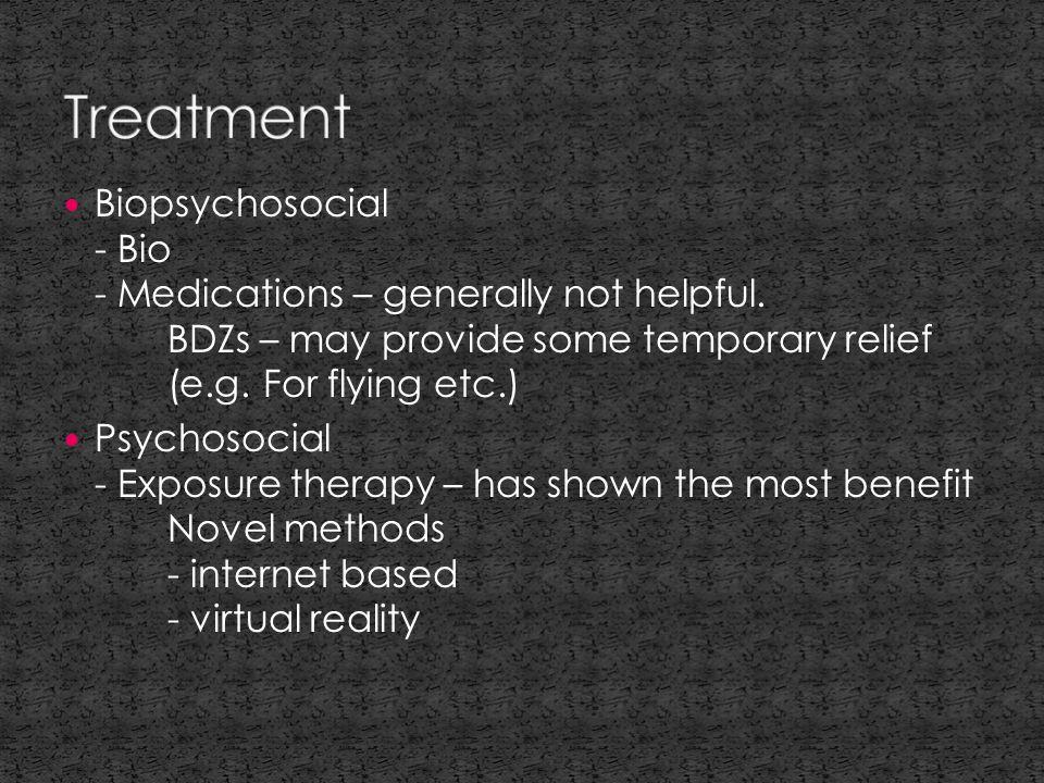 Biopsychosocial - Bio - Medications – generally not helpful.