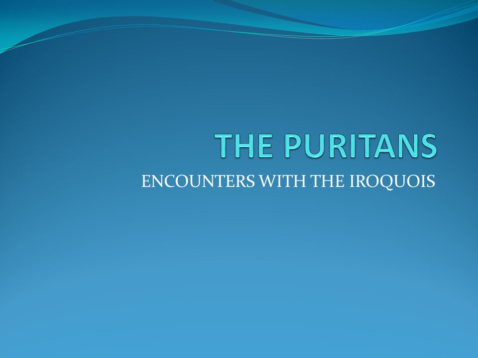 ENCOUNTERS WITH THE IROQUOIS