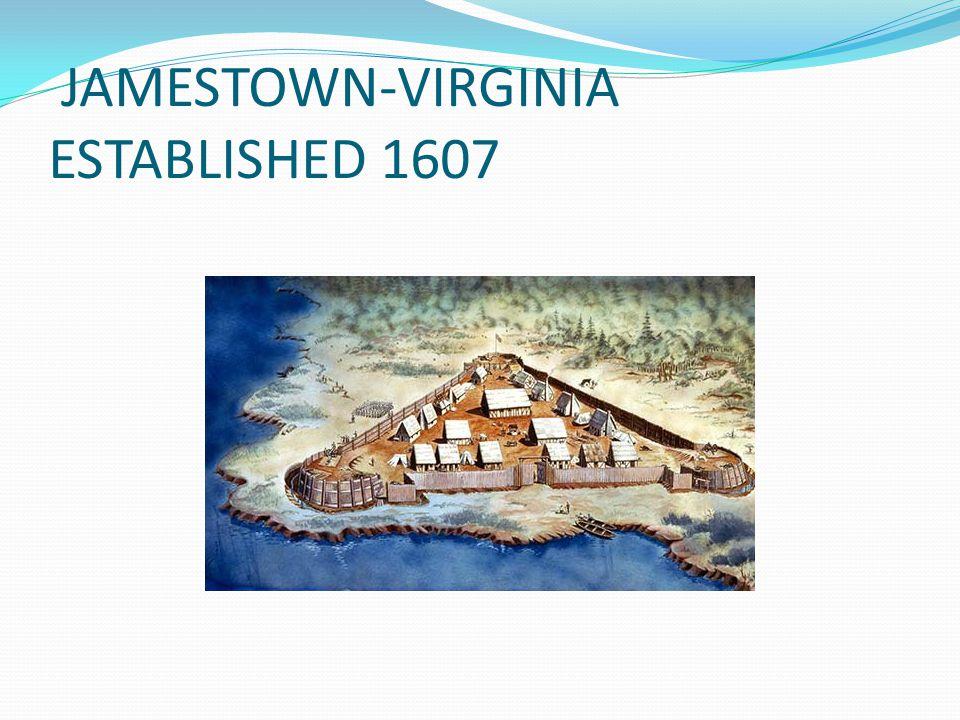 JAMESTOWN-VIRGINIA ESTABLISHED 1607