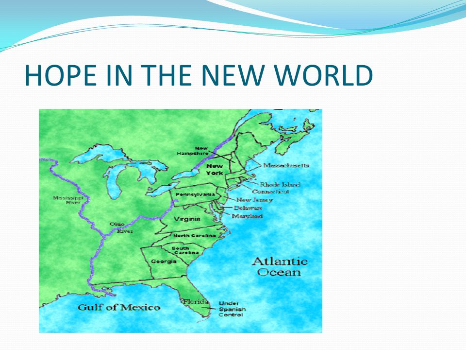 HOPE IN THE NEW WORLD