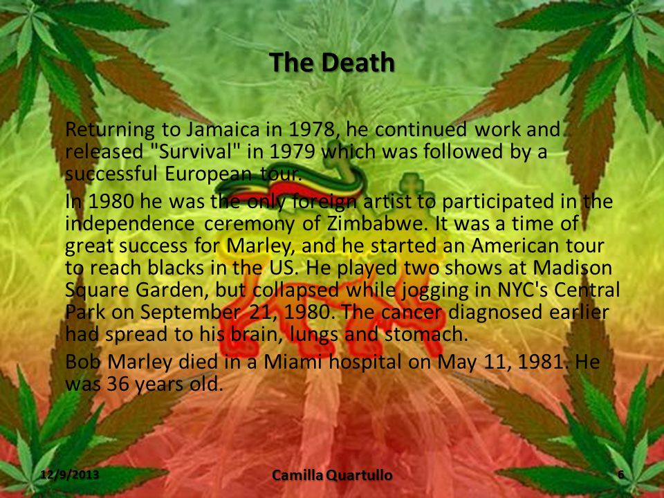 The Melanoma In 1976, during a period of spiraling political violence in Jamaica, an attempt was made on Marley's life. Marley left for England, where